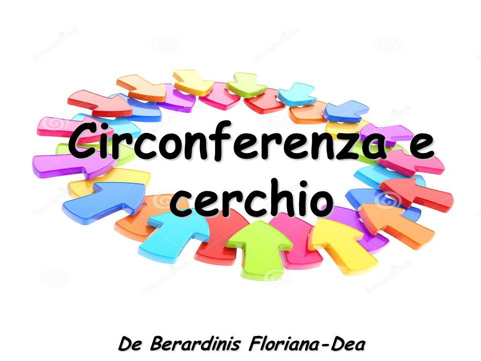 Circonferenza e cerchio De Berardinis Floriana-Dea