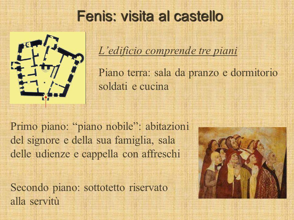 Fenis: visita al castello Appena entrati si passa sotto ala torre più antica, quindi si fa un mezzo giro all'interno delle mura prima di raggiungere i