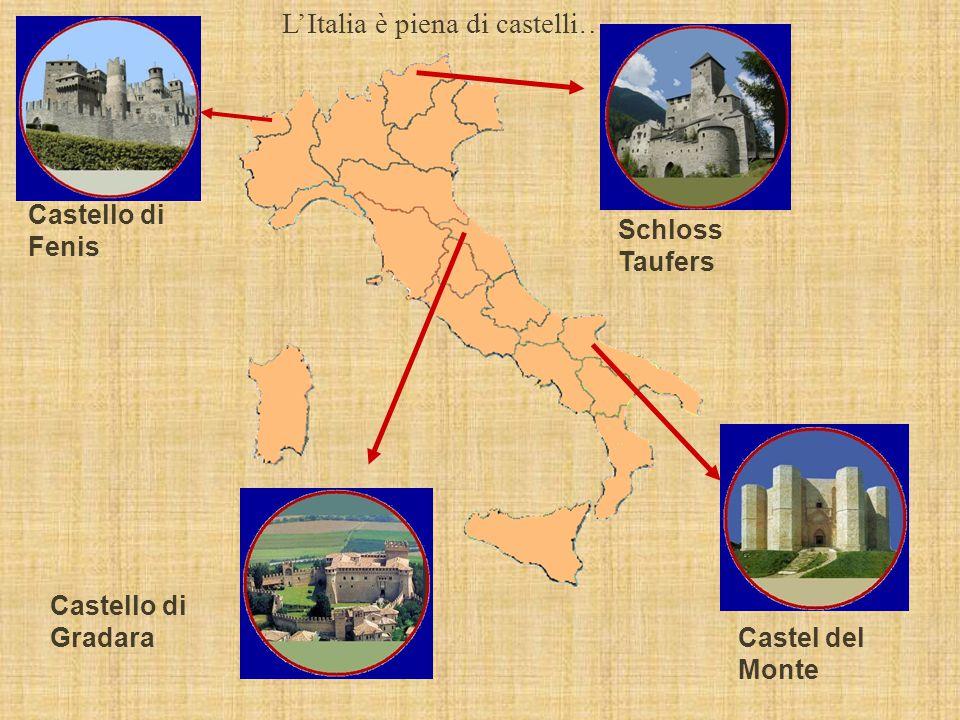 Castello di Fenis Schloss Taufers Castel del Monte Castello di Gradara L'Italia è piena di castelli…