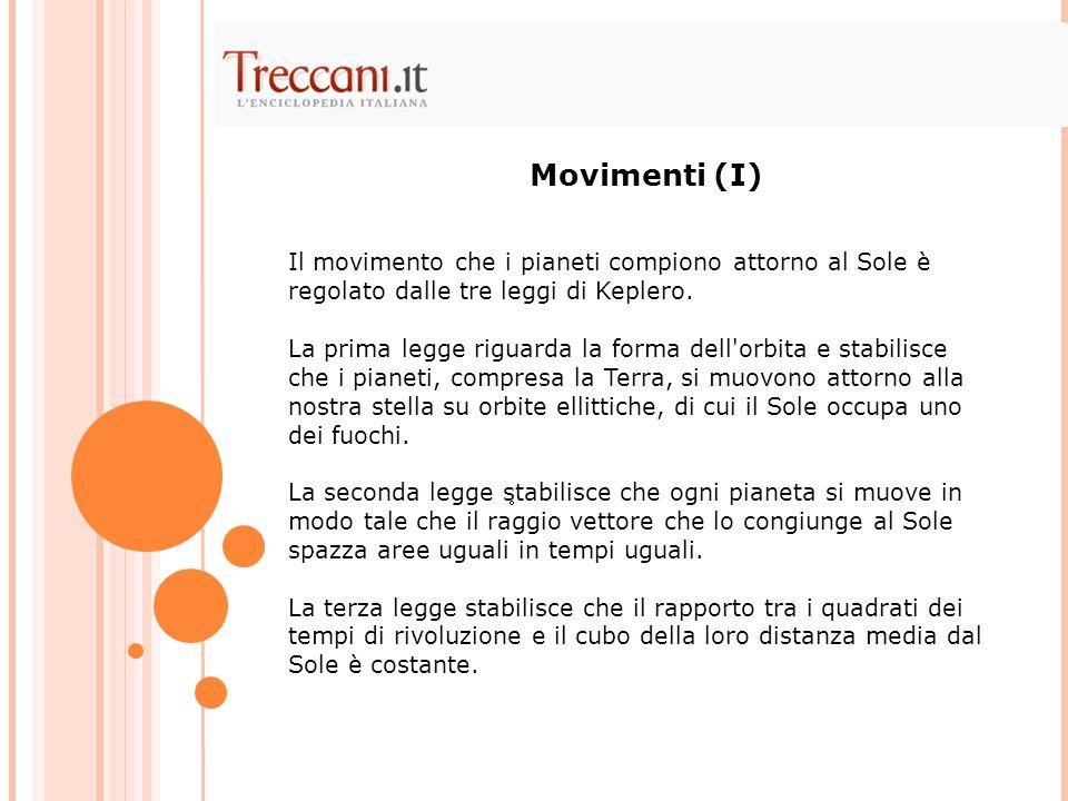 Il movimento che i pianeti compiono attorno al Sole è regolato dalle tre leggi di Keplero.