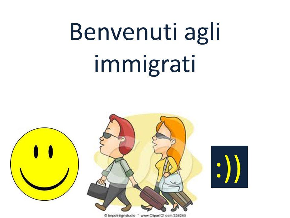 Benvenuti agli immigrati :))