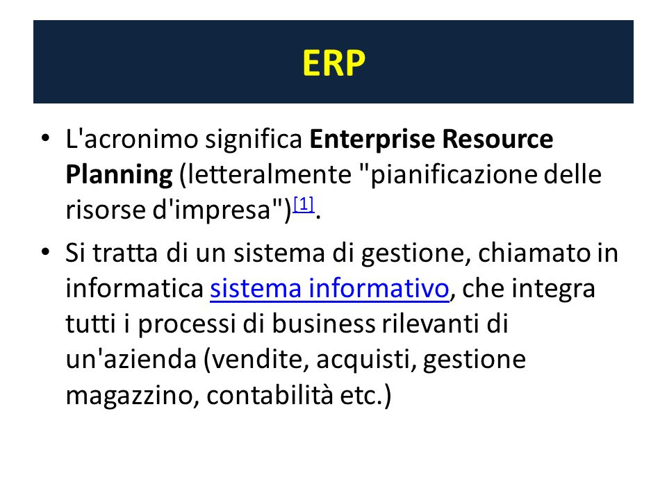 ERP L'acronimo significa Enterprise Resource Planning (letteralmente