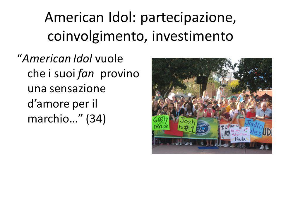 """American Idol: partecipazione, coinvolgimento, investimento """"American Idol vuole che i suoi fan provino una sensazione d'amore per il marchio…"""" (34)"""