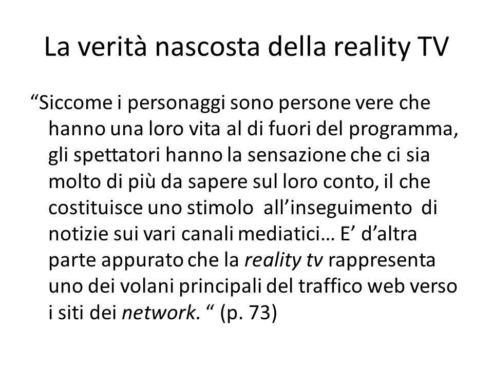 """La verità nascosta della reality TV """"Siccome i personaggi sono persone vere che hanno una loro vita al di fuori del programma, gli spettatori hanno la"""