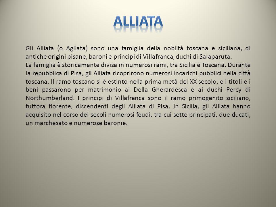 Gli Alliata (o Agliata) sono una famiglia della nobiltà toscana e siciliana, di antiche origini pisane, baroni e principi di Villafranca, duchi di Sal