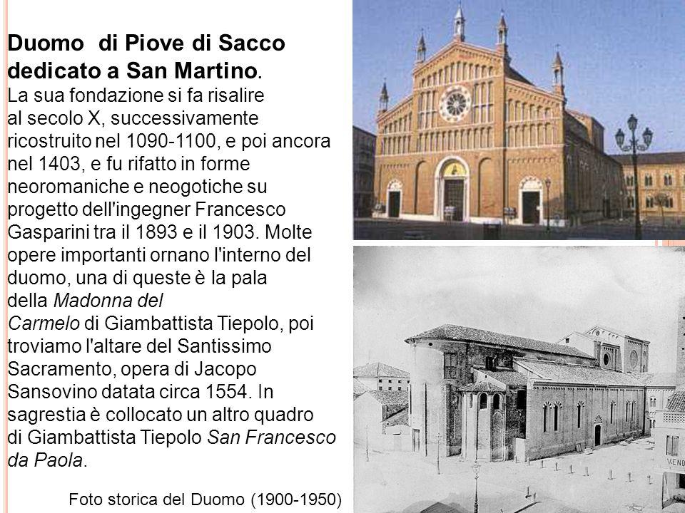 Duomo di Piove di Sacco dedicato a San Martino. La sua fondazione si fa risalire al secolo X, successivamente ricostruito nel 1090-1100, e poi ancora