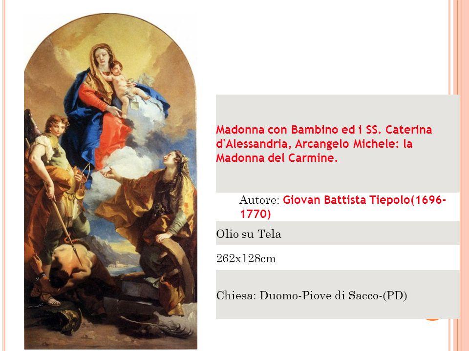 Madonna con Bambino ed i SS. Caterina d'Alessandria, Arcangelo Michele: la Madonna del Carmine. Autore: Giovan Battista Tiepolo(1696- 1770) Olio su Te