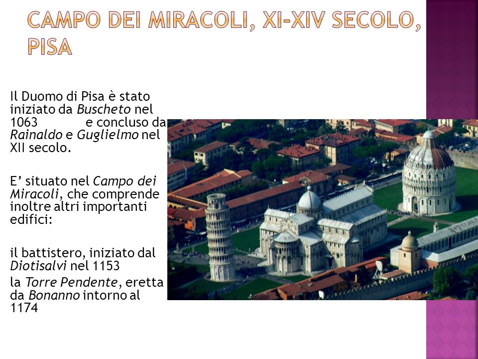 Il Duomo di Pisa è stato iniziato da Buscheto nel 1063 e concluso da Rainaldo e Guglielmo nel XII secolo. E' situato nel Campo dei Miracoli, che compr