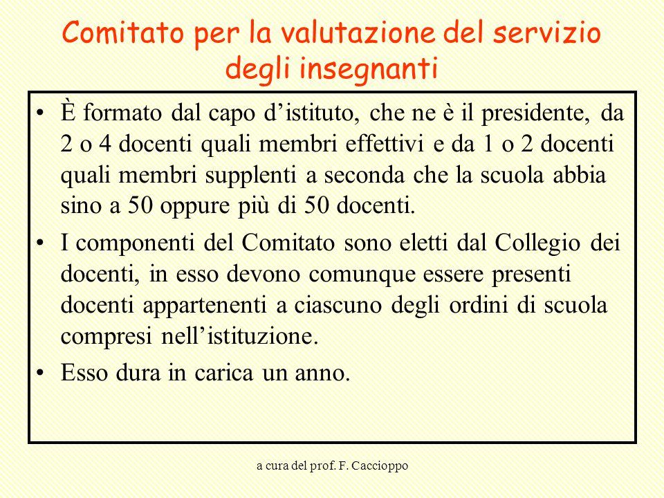 a cura del prof. F. Caccioppo Comitato per la valutazione del servizio degli insegnanti È formato dal capo d'istituto, che ne è il presidente, da 2 o