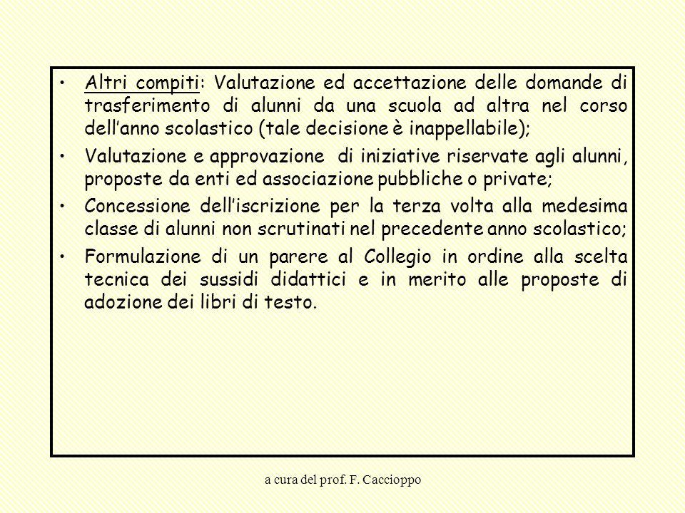 a cura del prof. F. Caccioppo Altri compiti: Valutazione ed accettazione delle domande di trasferimento di alunni da una scuola ad altra nel corso del