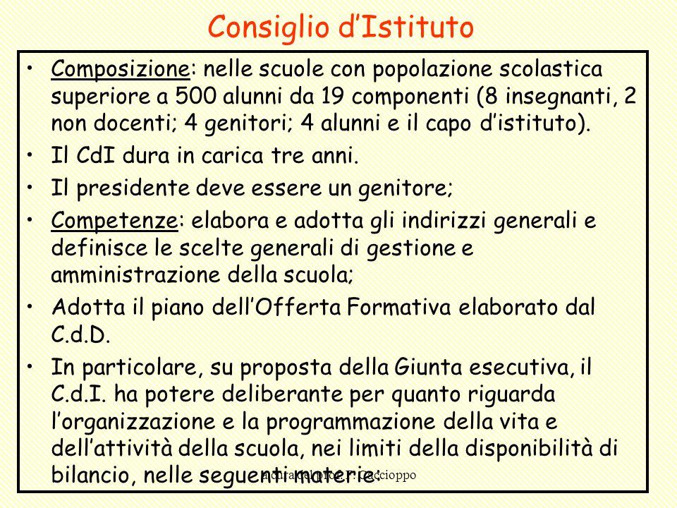 a cura del prof. F. Caccioppo Consiglio d'Istituto Composizione: nelle scuole con popolazione scolastica superiore a 500 alunni da 19 componenti (8 in