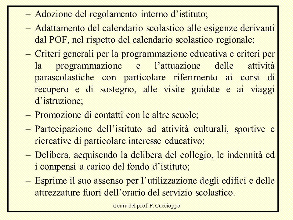 a cura del prof. F. Caccioppo –Adozione del regolamento interno d'istituto; –Adattamento del calendario scolastico alle esigenze derivanti dal POF, ne