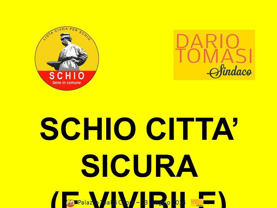 SCHIO CITTA' SICURA (E VIVIBILE) Palazzo Toaldi Capra – 13 maggio 2014