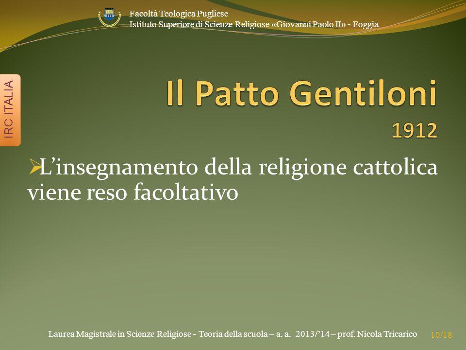 Laurea Magistrale in Scienze Religiose - Teoria della scuola – a. a. 2013/'14 – prof. Nicola Tricarico IRC ITALIA 10/18 Facoltà Teologica Pugliese Ist
