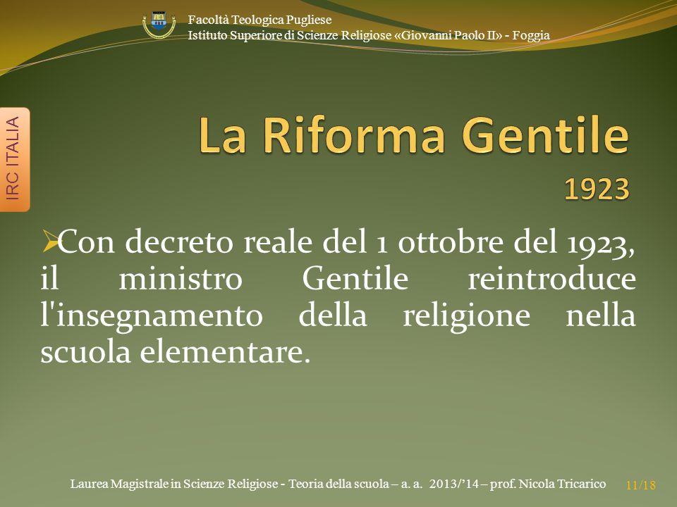 Laurea Magistrale in Scienze Religiose - Teoria della scuola – a. a. 2013/'14 – prof. Nicola Tricarico IRC ITALIA 11/18 Facoltà Teologica Pugliese Ist