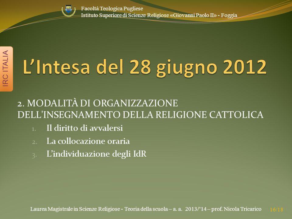 Laurea Magistrale in Scienze Religiose - Teoria della scuola – a. a. 2013/'14 – prof. Nicola Tricarico IRC ITALIA 16/18 Facoltà Teologica Pugliese Ist