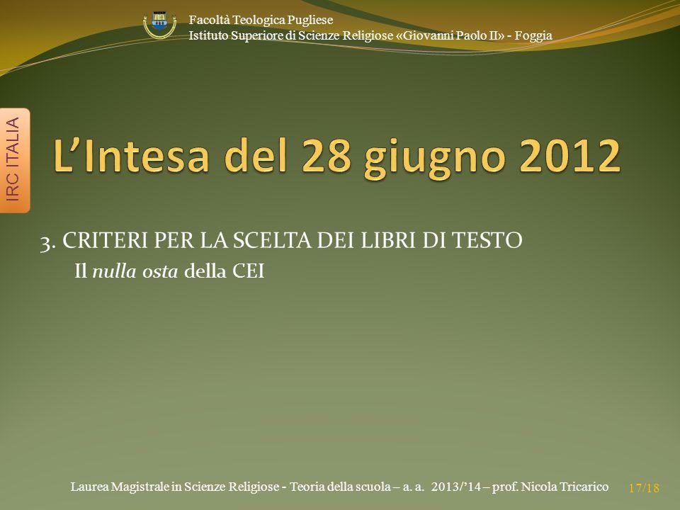 Laurea Magistrale in Scienze Religiose - Teoria della scuola – a. a. 2013/'14 – prof. Nicola Tricarico IRC ITALIA 17/18 Facoltà Teologica Pugliese Ist