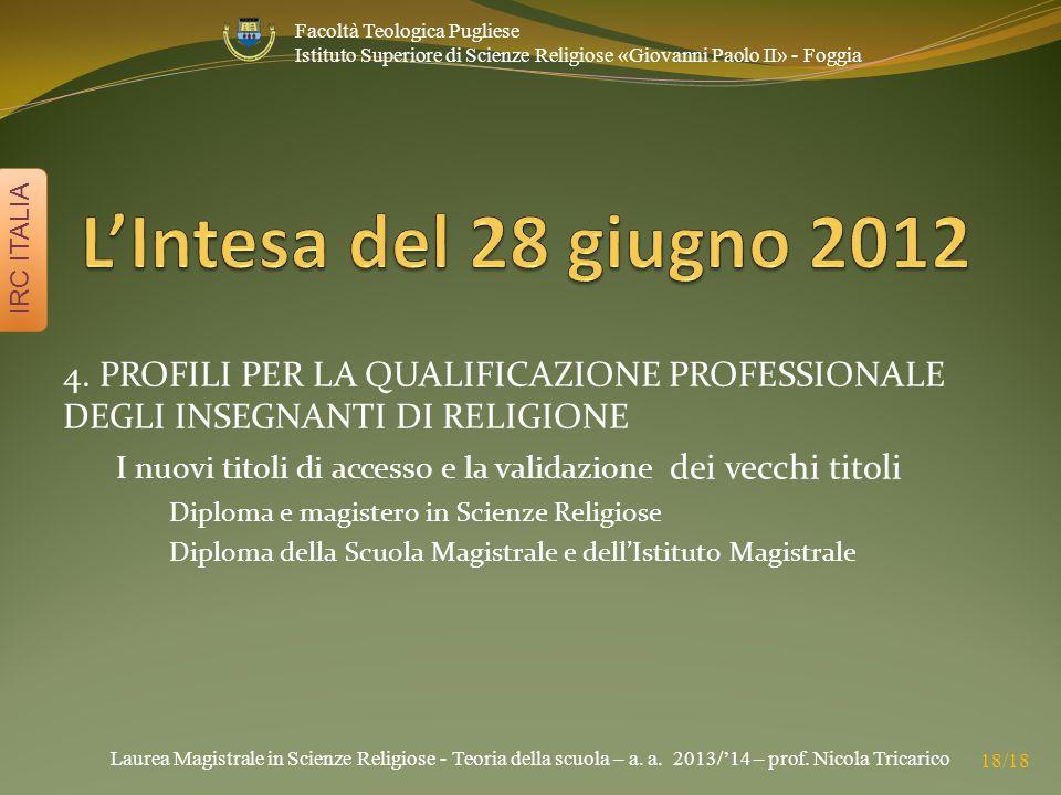 Laurea Magistrale in Scienze Religiose - Teoria della scuola – a. a. 2013/'14 – prof. Nicola Tricarico IRC ITALIA 18/18 Facoltà Teologica Pugliese Ist