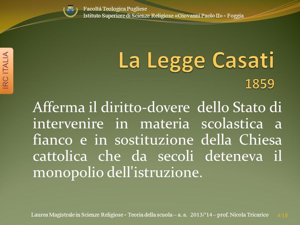 Laurea Magistrale in Scienze Religiose - Teoria della scuola – a. a. 2013/'14 – prof. Nicola Tricarico IRC ITALIA 4/18 Facoltà Teologica Pugliese Isti