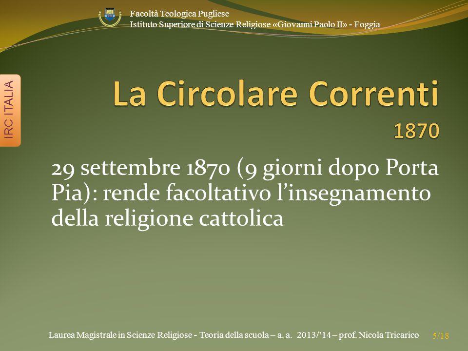 Laurea Magistrale in Scienze Religiose - Teoria della scuola – a. a. 2013/'14 – prof. Nicola Tricarico IRC ITALIA 5/18 Facoltà Teologica Pugliese Isti