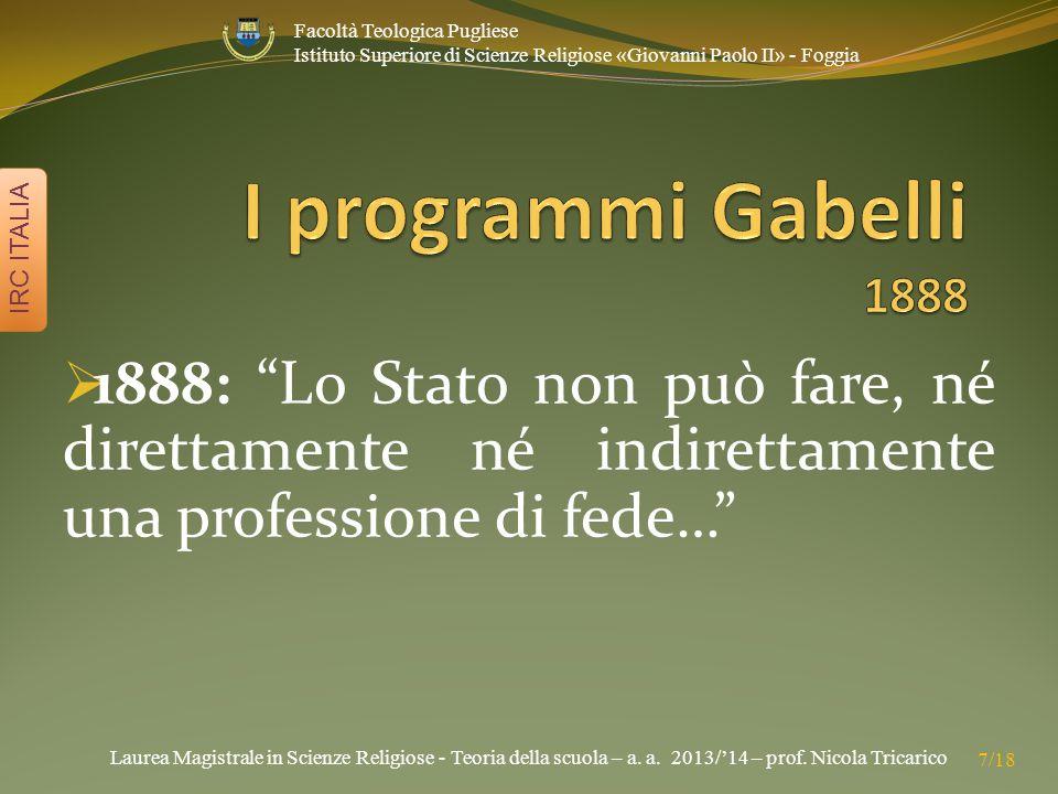 Laurea Magistrale in Scienze Religiose - Teoria della scuola – a. a. 2013/'14 – prof. Nicola Tricarico IRC ITALIA 7/18 Facoltà Teologica Pugliese Isti
