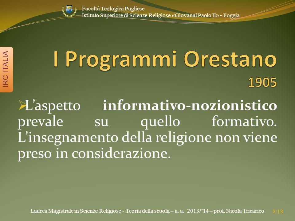 Laurea Magistrale in Scienze Religiose - Teoria della scuola – a. a. 2013/'14 – prof. Nicola Tricarico IRC ITALIA 8/18 Facoltà Teologica Pugliese Isti