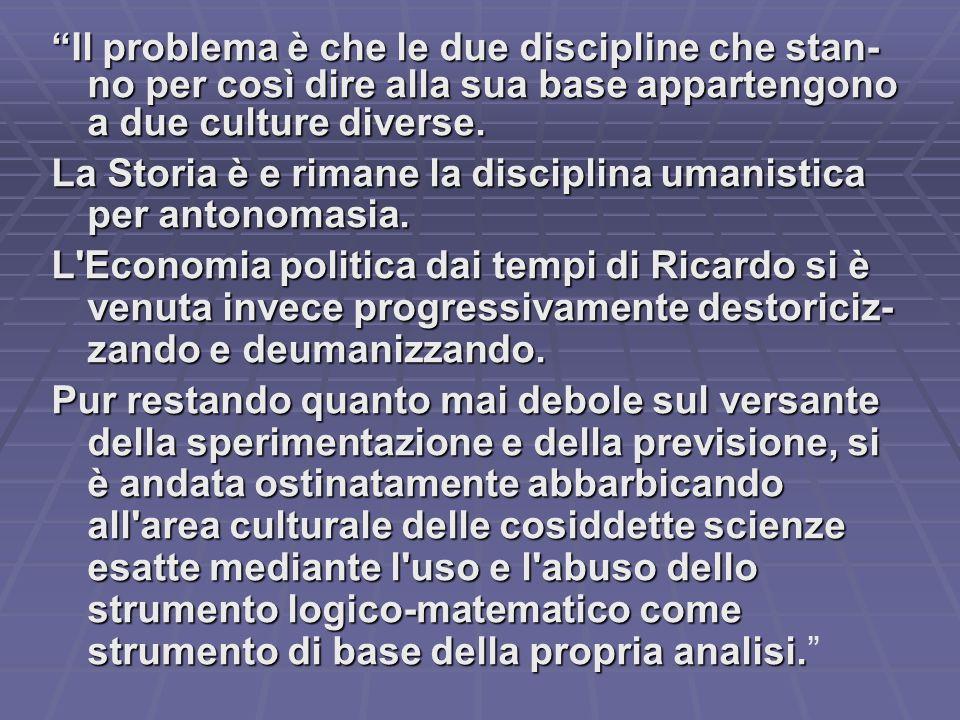 """""""Il problema è che le due discipline che stan- no per così dire alla sua base appartengono a due culture diverse. La Storia è e rimane la disciplina u"""