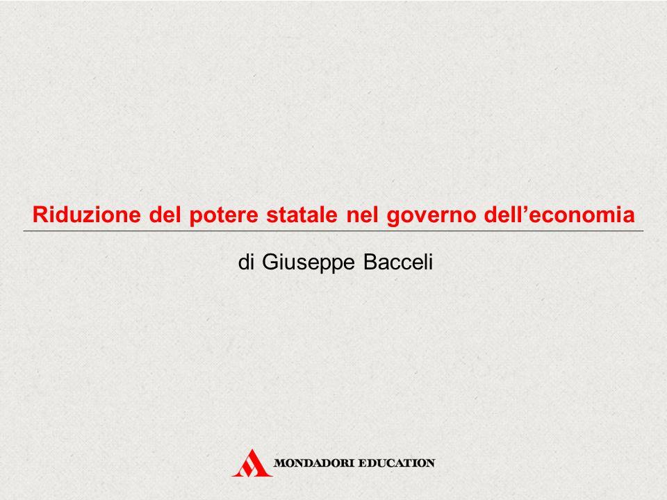 Riduzione del potere statale nel governo dell'economia di Giuseppe Bacceli