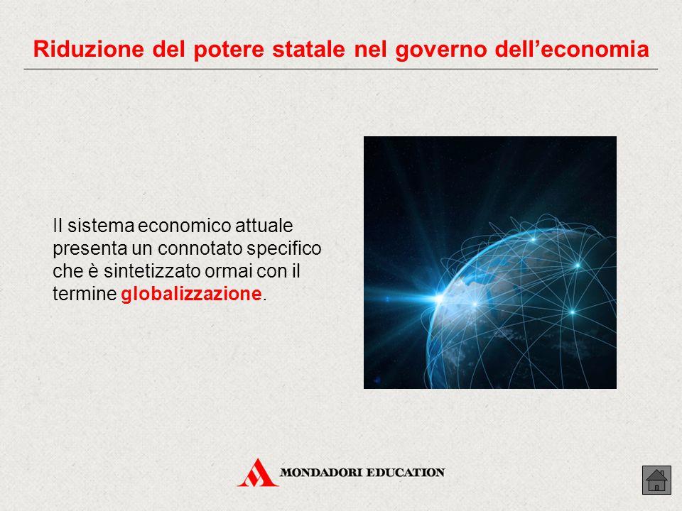 Il sistema economico attuale presenta un connotato specifico che è sintetizzato ormai con il termine globalizzazione.