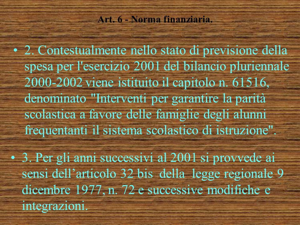 Art.6 - Norma finanziaria. 1.