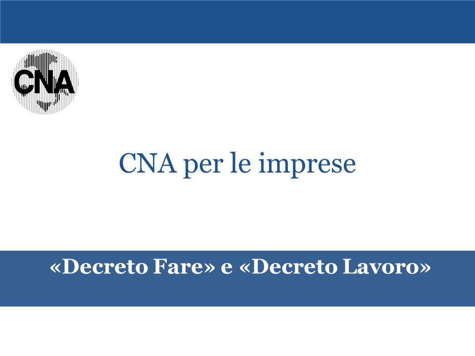 «Decreto Fare» e «Decreto Lavoro» CNA per le imprese