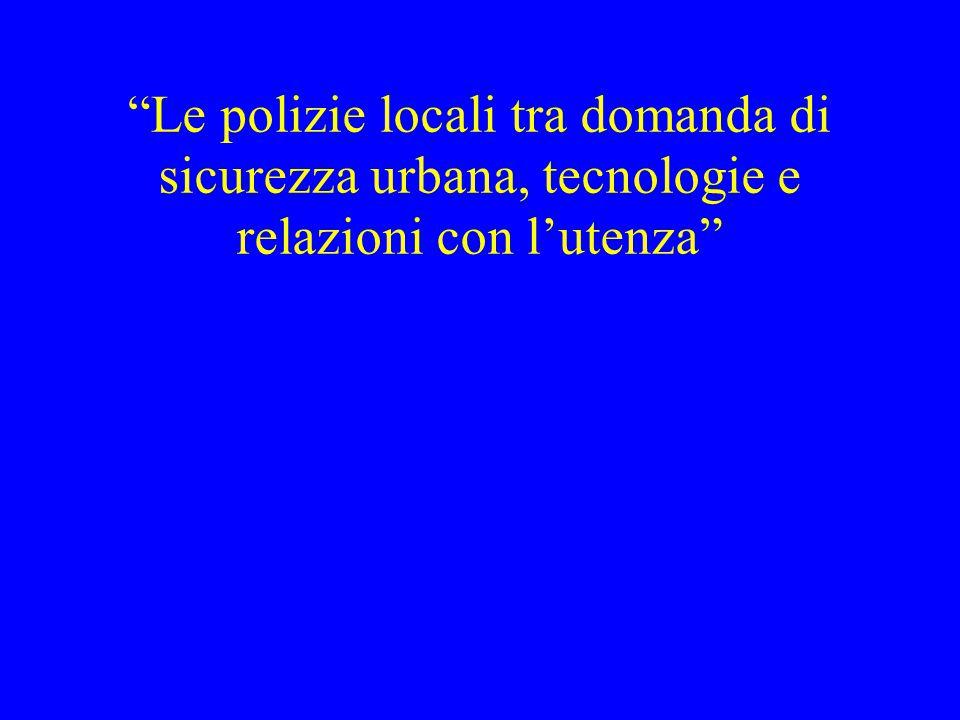 """""""Le polizie locali tra domanda di sicurezza urbana, tecnologie e relazioni con l'utenza"""""""