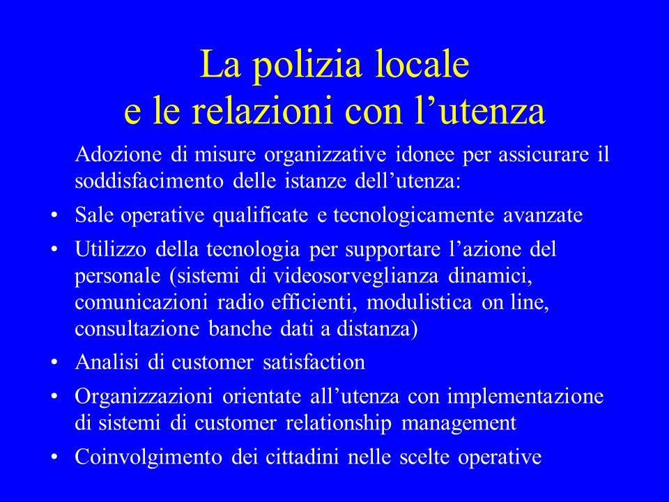La polizia locale e le relazioni con l'utenza Adozione di misure organizzative idonee per assicurare il soddisfacimento delle istanze dell'utenza: Sal