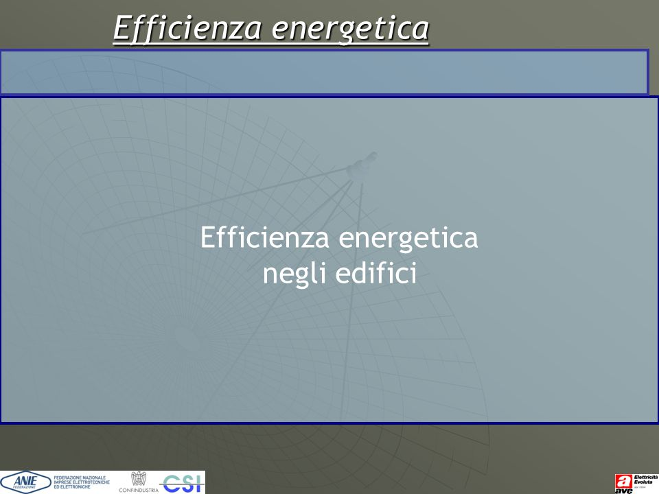 Efficienza energetica Efficienza energetica negli edifici