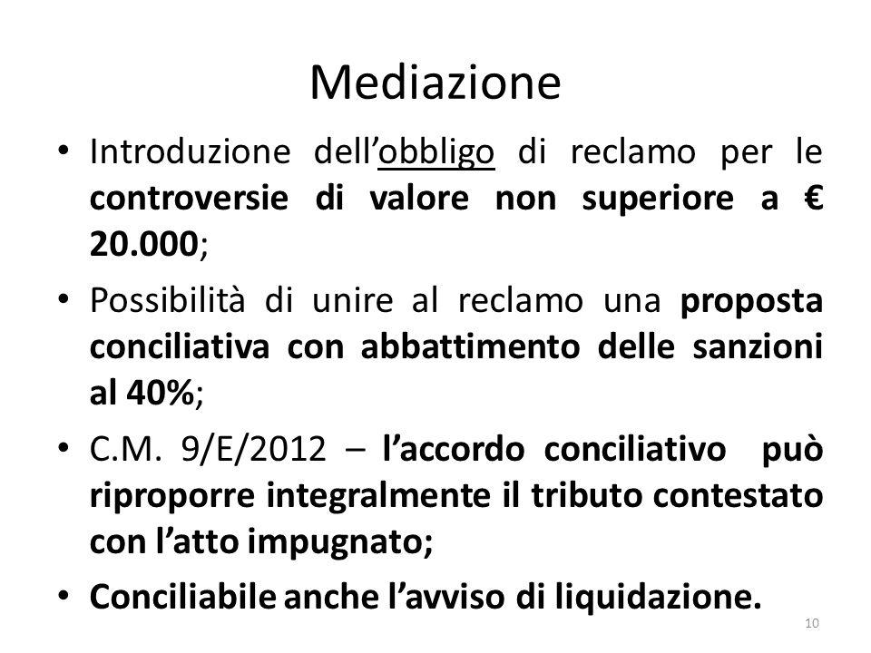 Mediazione Introduzione dell'obbligo di reclamo per le controversie di valore non superiore a € 20.000; Possibilità di unire al reclamo una proposta conciliativa con abbattimento delle sanzioni al 40%; C.M.
