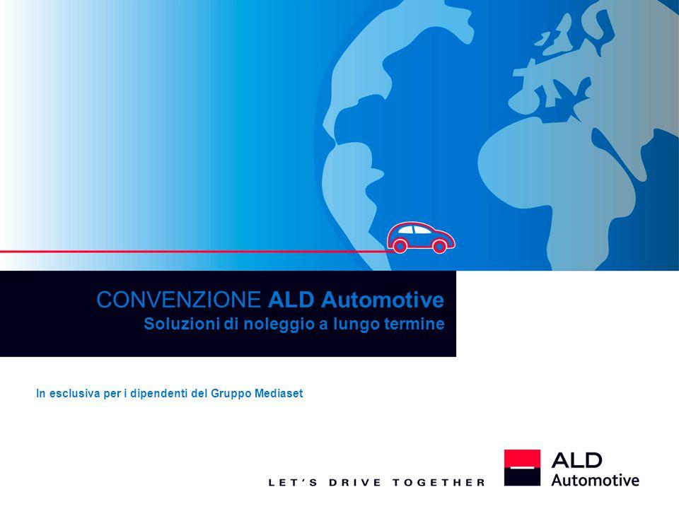 CONVENZIONE ALD Automotive Soluzioni di noleggio a lungo termine In esclusiva per i dipendenti del Gruppo Mediaset