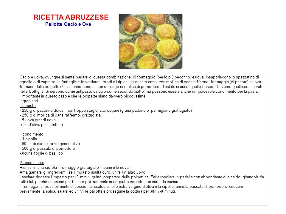RICETTA ABRUZZESE Pallotte Cacio e Ove Cacio e uova, ovunque si sente parlare di questa combinazione, di formaggio (per lo più pecorino) e uova. Insap