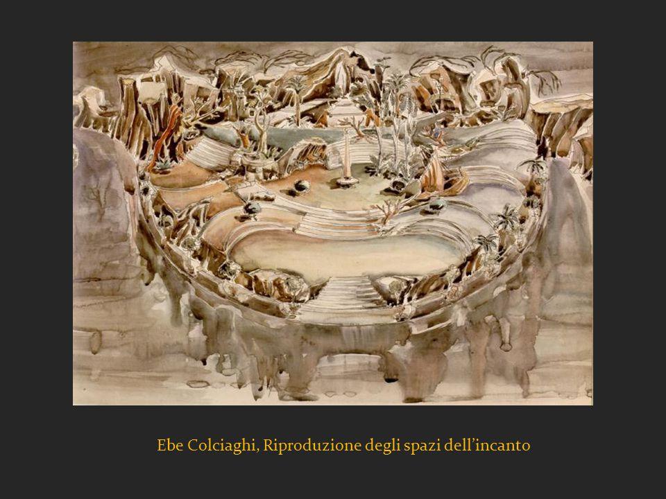 Ebe Colciaghi, Riproduzione degli spazi dell'incanto