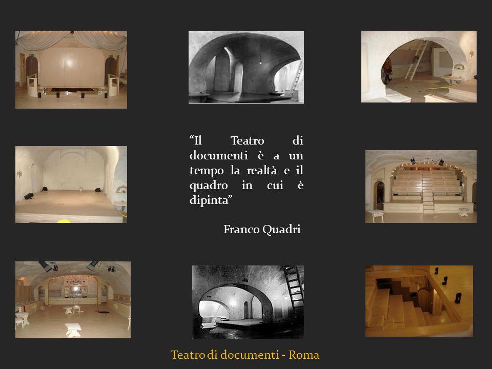 Teatro di documenti - Roma Il Teatro di documenti è a un tempo la realtà e il quadro in cui è dipinta Franco Quadri