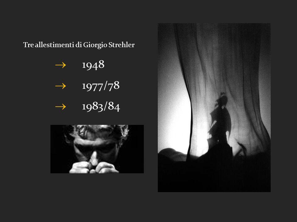  1948  1977/78  1983/84 Tre allestimenti di Giorgio Strehler