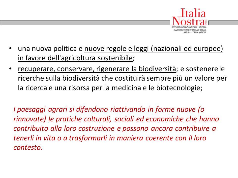una nuova politica e nuove regole e leggi (nazionali ed europee) in favore dell'agricoltura sostenibile; recuperare, conservare, rigenerare la biodive