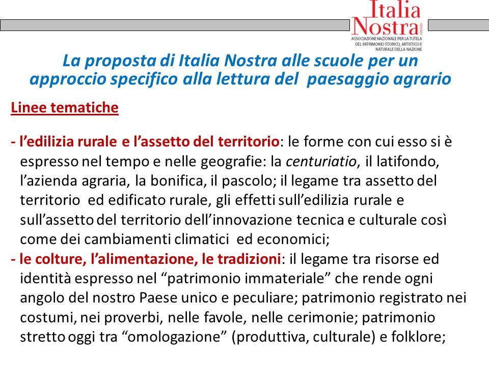 La proposta di Italia Nostra alle scuole per un approccio specifico alla lettura del paesaggio agrario Linee tematiche - l'edilizia rurale e l'assetto