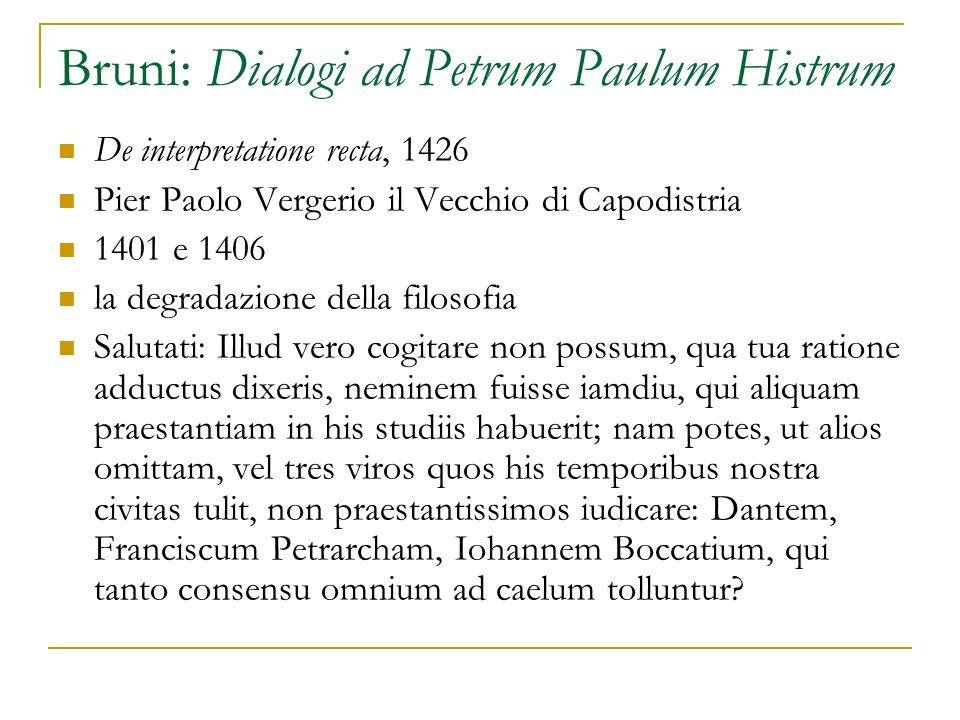 Bruni: Dialogi Niccolò Niccoli: Quos tu mihi Dantes, inquit, commemoras.