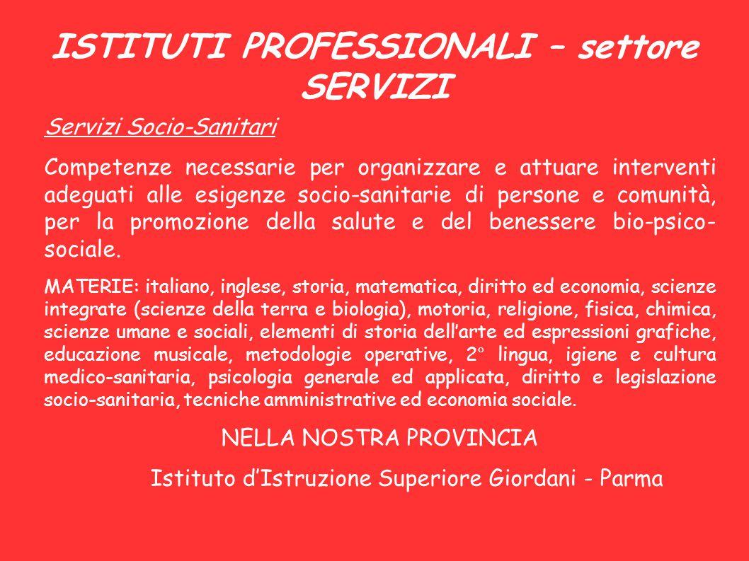 ISTITUTI PROFESSIONALI – settore SERVIZI Servizi Socio-Sanitari Competenze necessarie per organizzare e attuare interventi adeguati alle esigenze soci