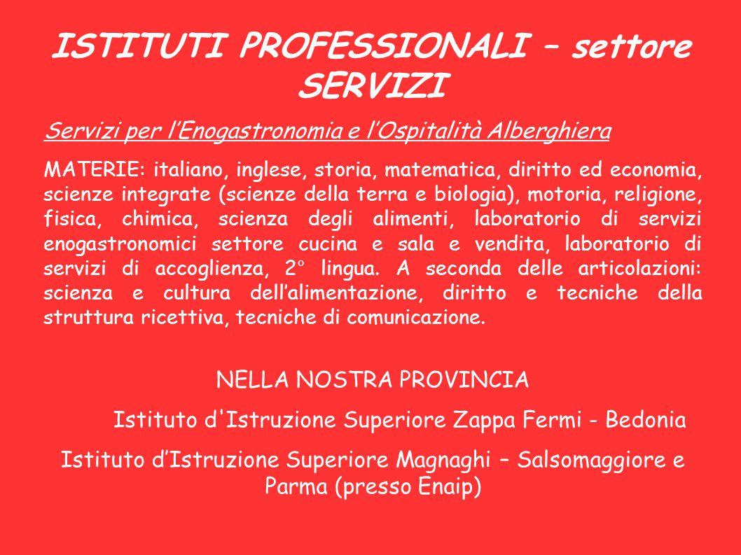 ISTITUTI PROFESSIONALI – settore SERVIZI Servizi per l'Enogastronomia e l'Ospitalità Alberghiera MATERIE: italiano, inglese, storia, matematica, dirit