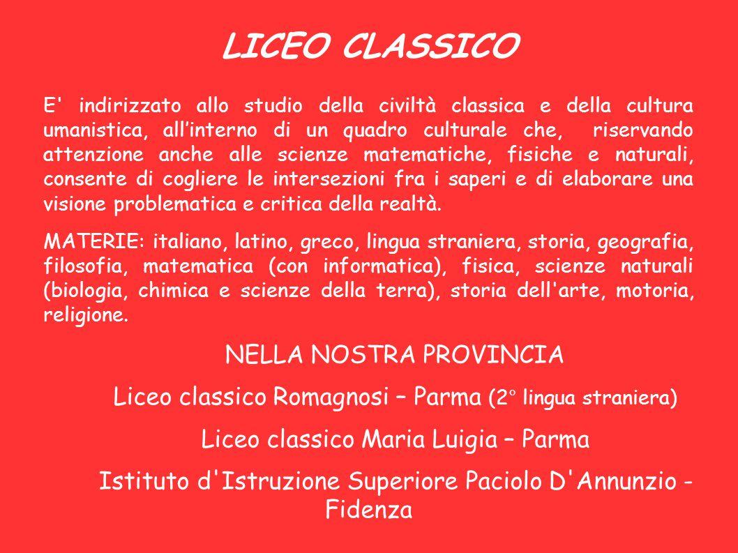 LICEO CLASSICO E' indirizzato allo studio della civiltà classica e della cultura umanistica, all'interno di un quadro culturale che, riservando attenz