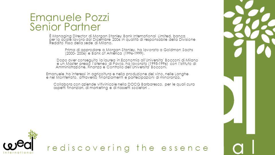 Emanuele Pozzi Senior Partner rediscovering the essence È Managing Director di Morgan Stanley Bank International Limited, banca per la quale lavora da