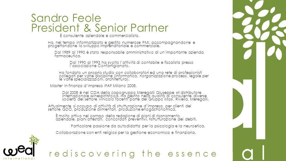 Sandro Feole President & Senior Partner rediscovering the essence È consulente aziendale e commercialista. Ha, nel tempo informatizzato e gestito nume