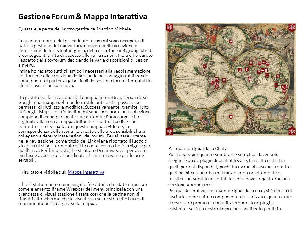 Gestione Forum & Mappa Interattiva Questa è la parte del lavoro gestita da Martino Michele.