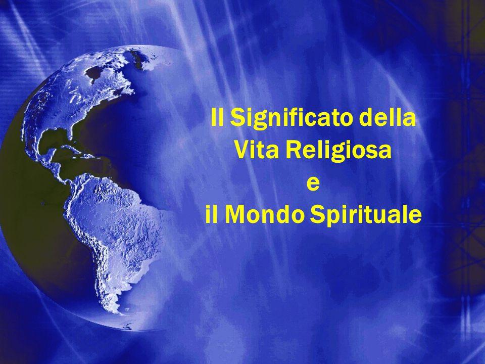 Il Significato della Vita Religiosa e il Mondo Spirituale